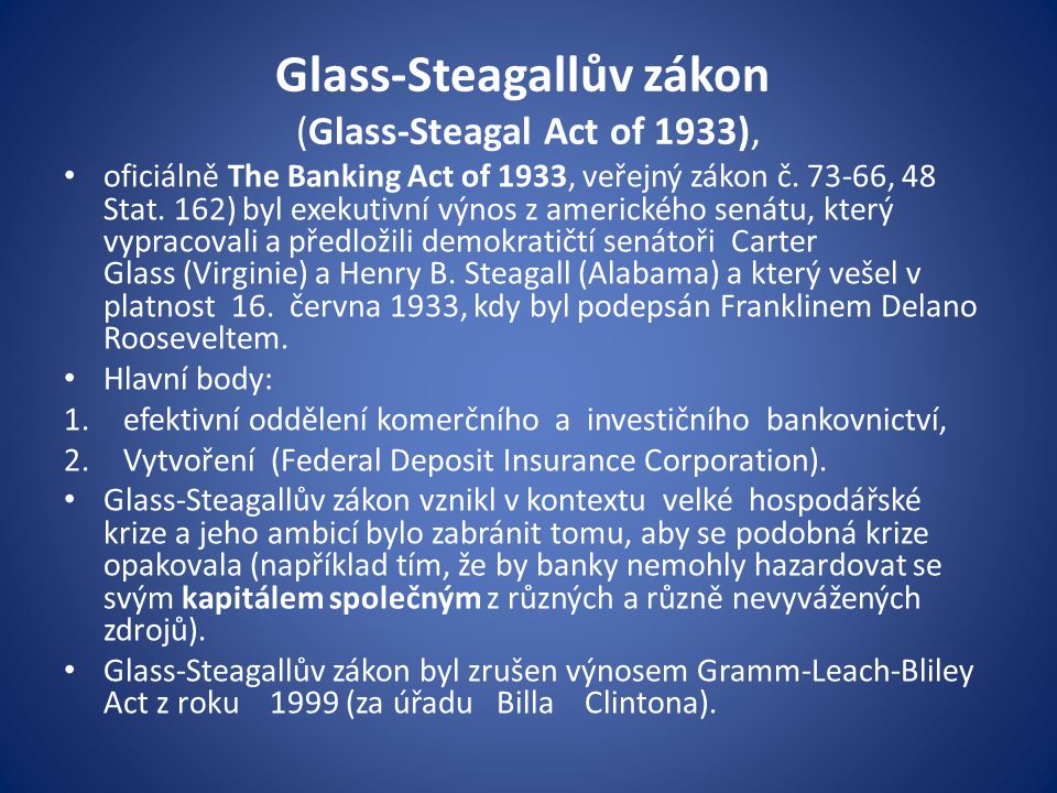 Glass-Steagallův zákon (Glass-Steagal Act of 1933),