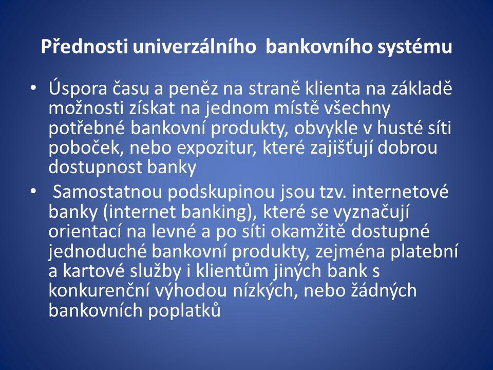 Přednosti univerzálního bankovního systému
