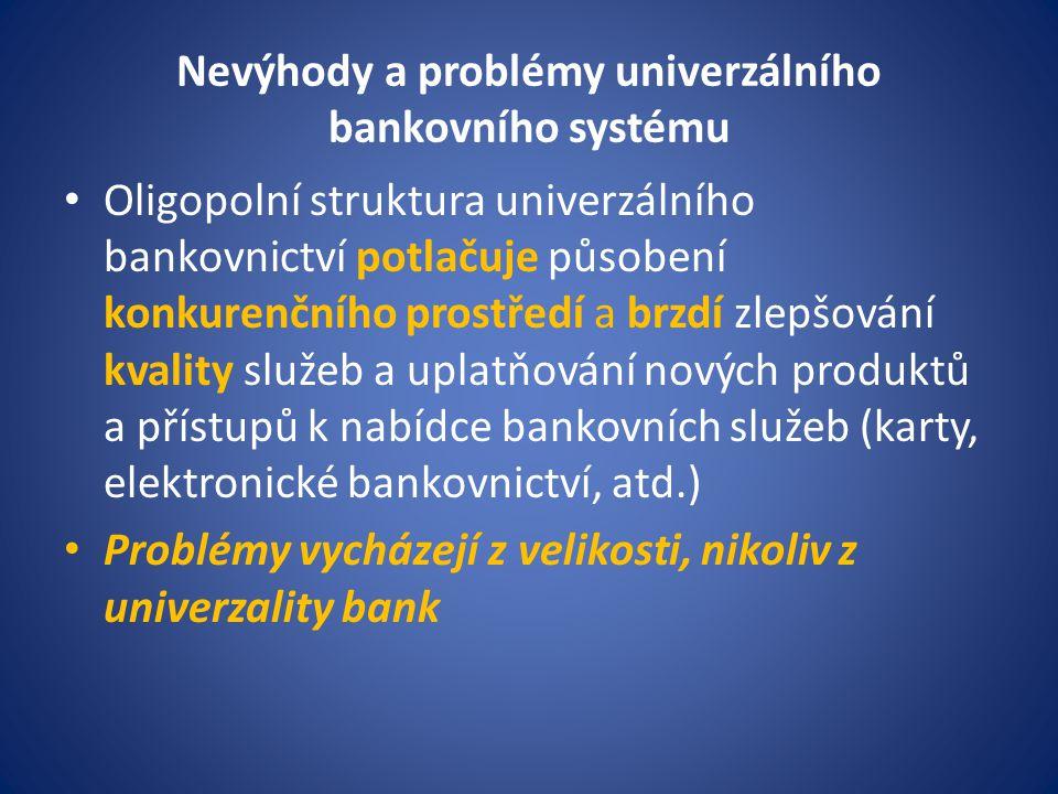 Nevýhody a problémy univerzálního bankovního systému