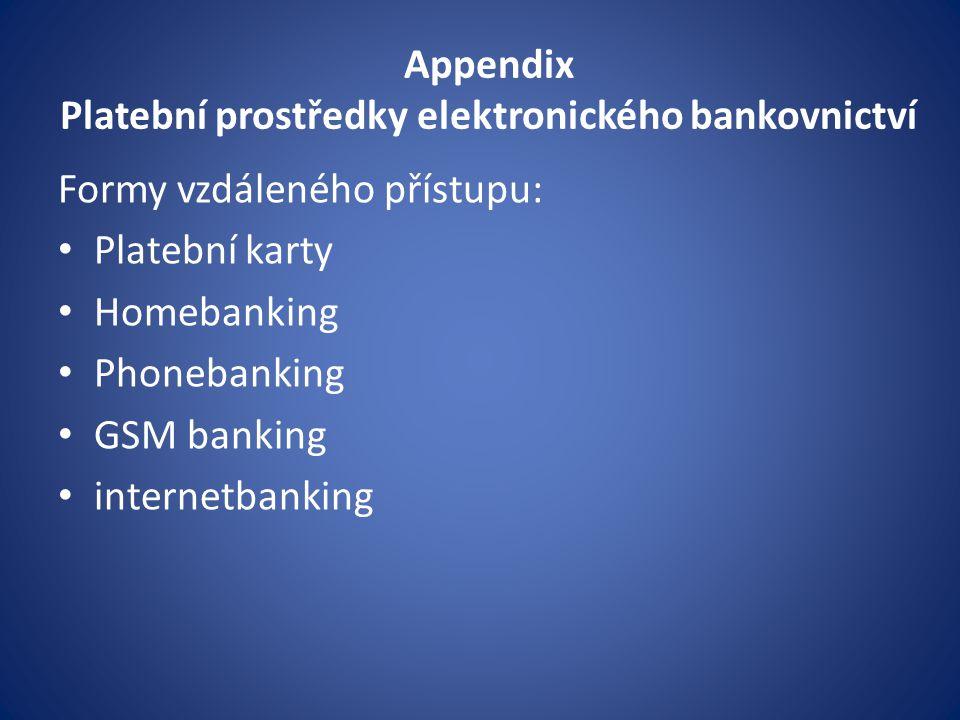 Appendix Platební prostředky elektronického bankovnictví