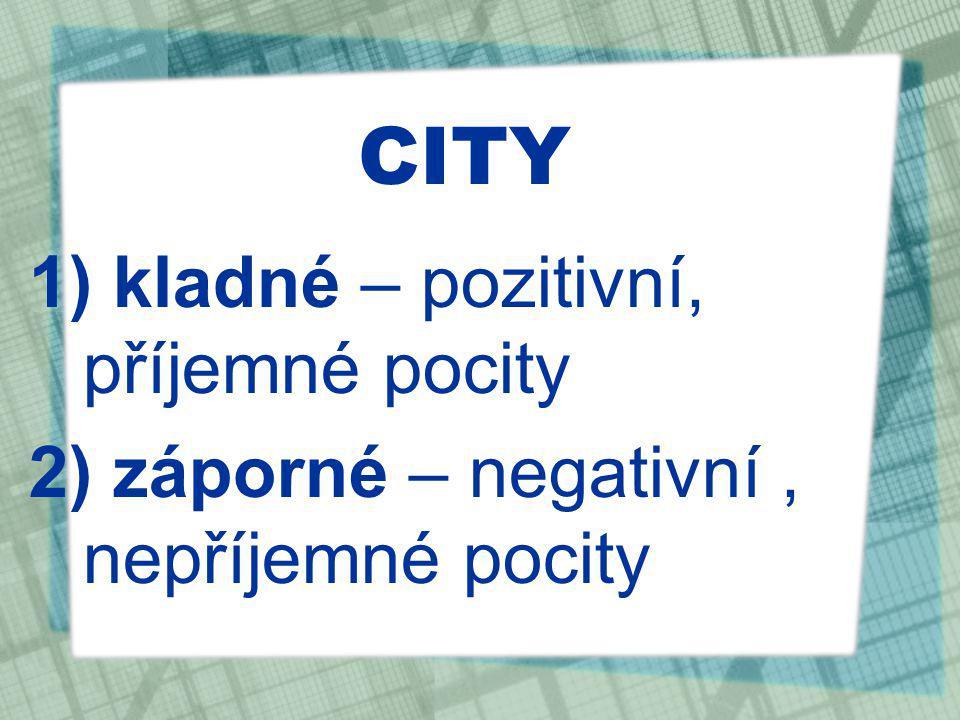 CITY kladné – pozitivní, příjemné pocity