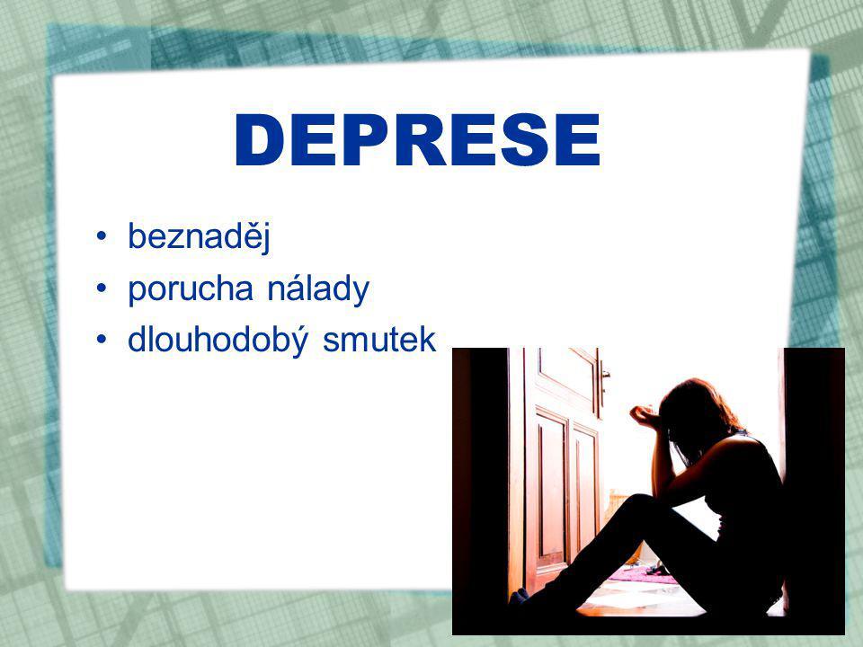 DEPRESE beznaděj porucha nálady dlouhodobý smutek