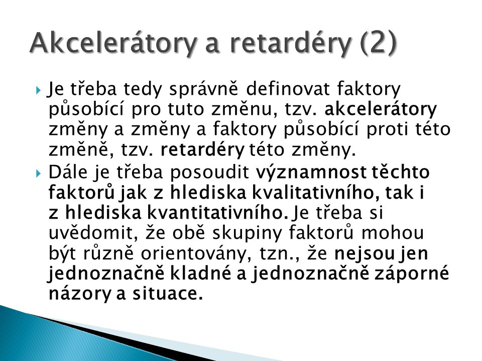 Akcelerátory a retardéry (2)