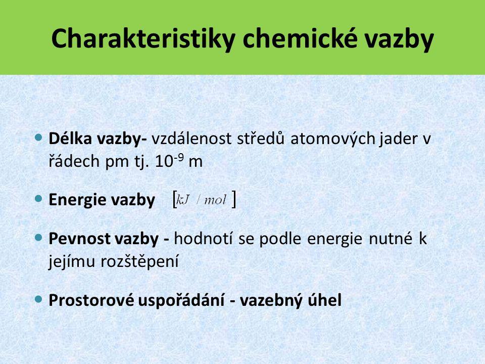 Charakteristiky chemické vazby
