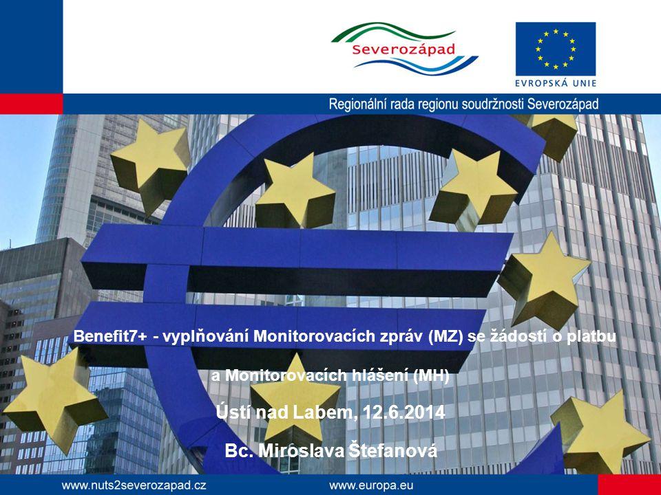 Benefit7+ - vyplňování Monitorovacích zpráv (MZ) se žádostí o platbu