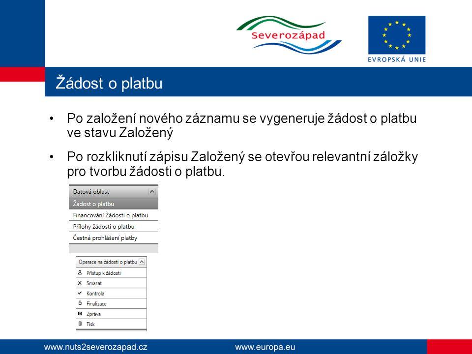 Žádost o platbu Po založení nového záznamu se vygeneruje žádost o platbu ve stavu Založený.
