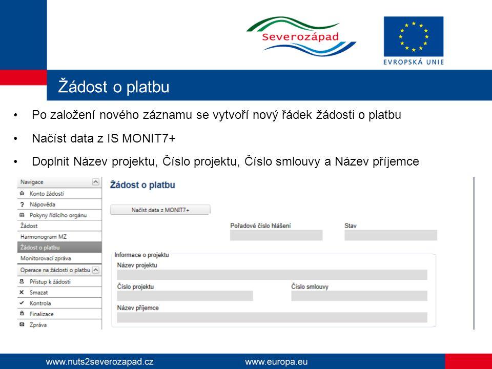 Žádost o platbu Po založení nového záznamu se vytvoří nový řádek žádosti o platbu. Načíst data z IS MONIT7+