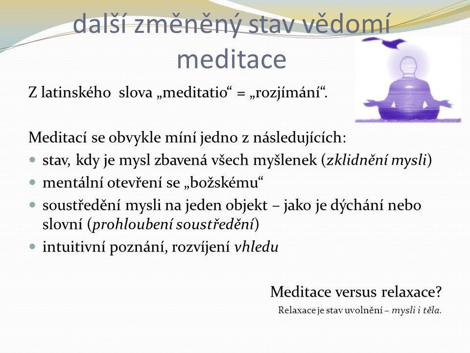 další změněný stav vědomí meditace