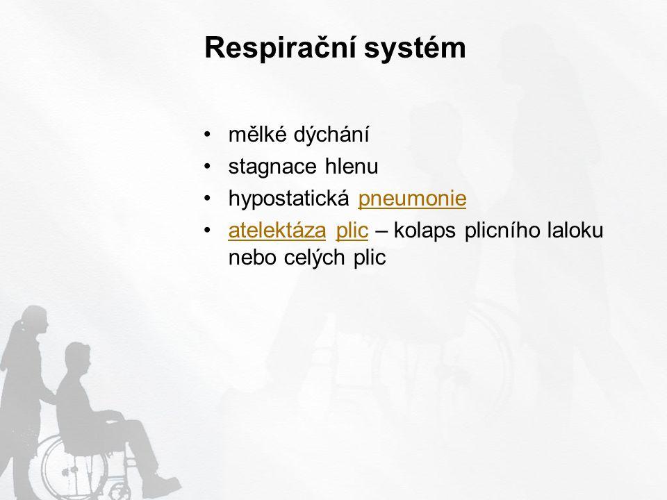 Respirační systém mělké dýchání stagnace hlenu hypostatická pneumonie