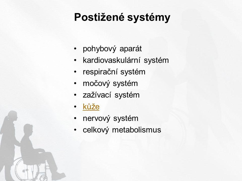 Postižené systémy pohybový aparát kardiovaskulární systém