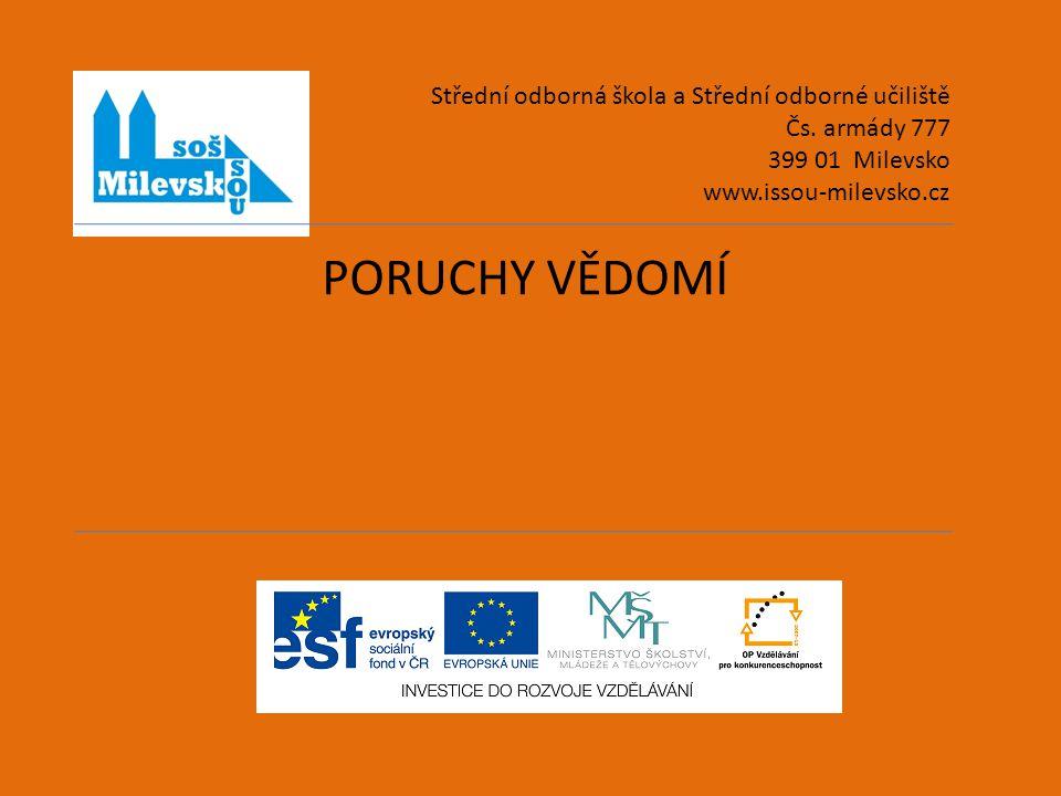 PORUCHY VĚDOMÍ Střední odborná škola a Střední odborné učiliště
