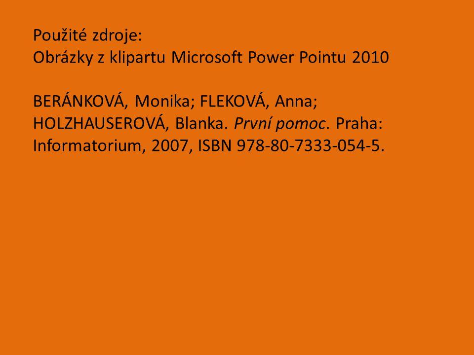 Použité zdroje: Obrázky z klipartu Microsoft Power Pointu 2010.