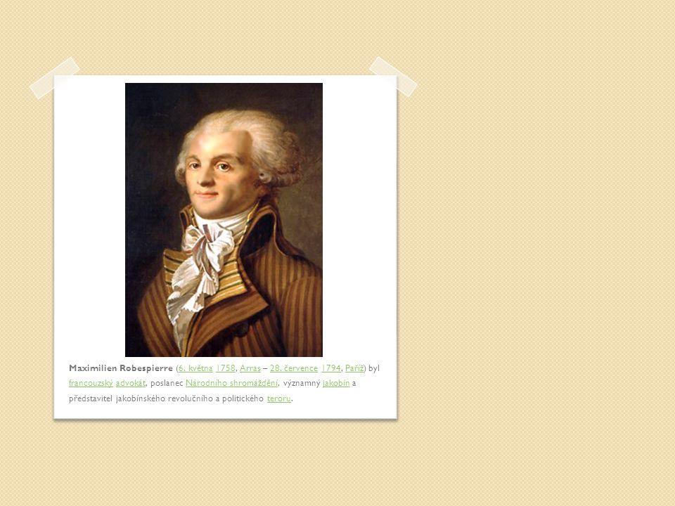 Maximilien Robespierre (6. května 1758, Arras – 28