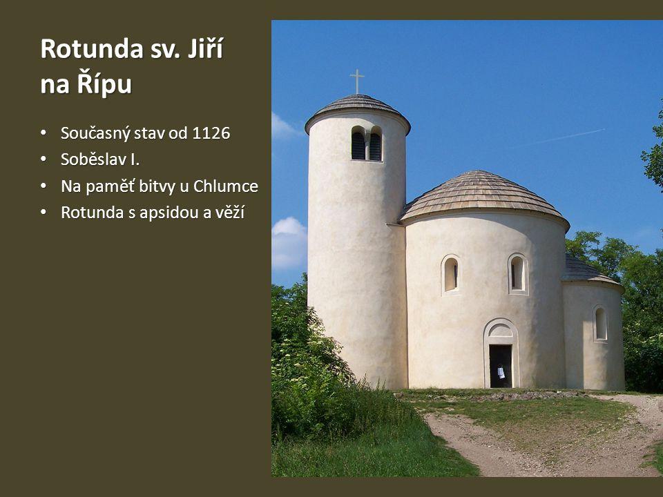 Rotunda sv. Jiří na Řípu Současný stav od 1126 Soběslav I.