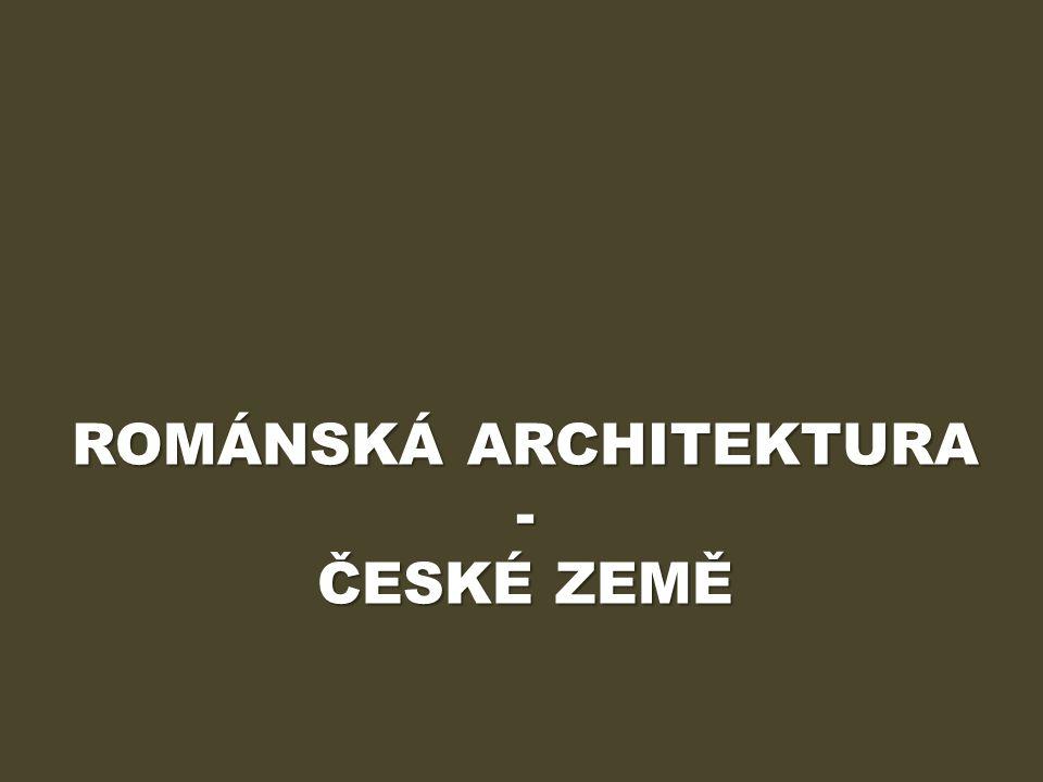 ROMÁNSKÁ ARCHITEKTURA - ČESKÉ ZEMĚ