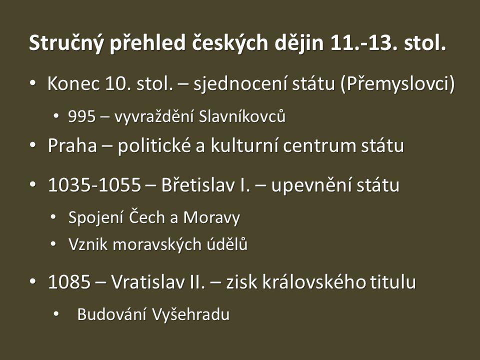 Stručný přehled českých dějin 11.-13. stol.