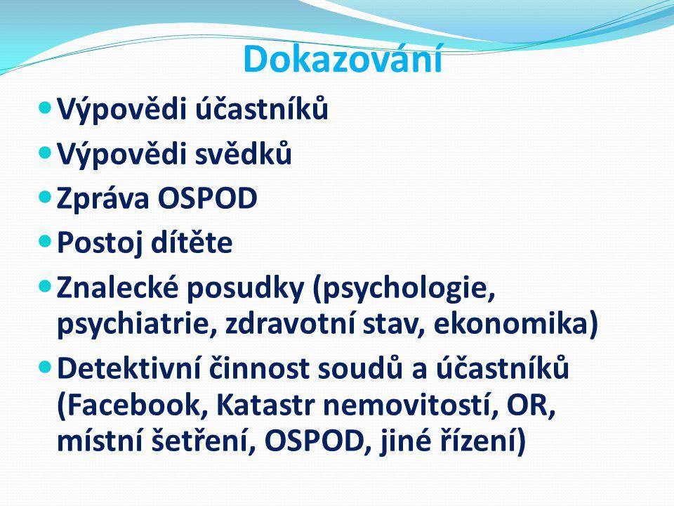 Dokazování Výpovědi účastníků Výpovědi svědků Zpráva OSPOD