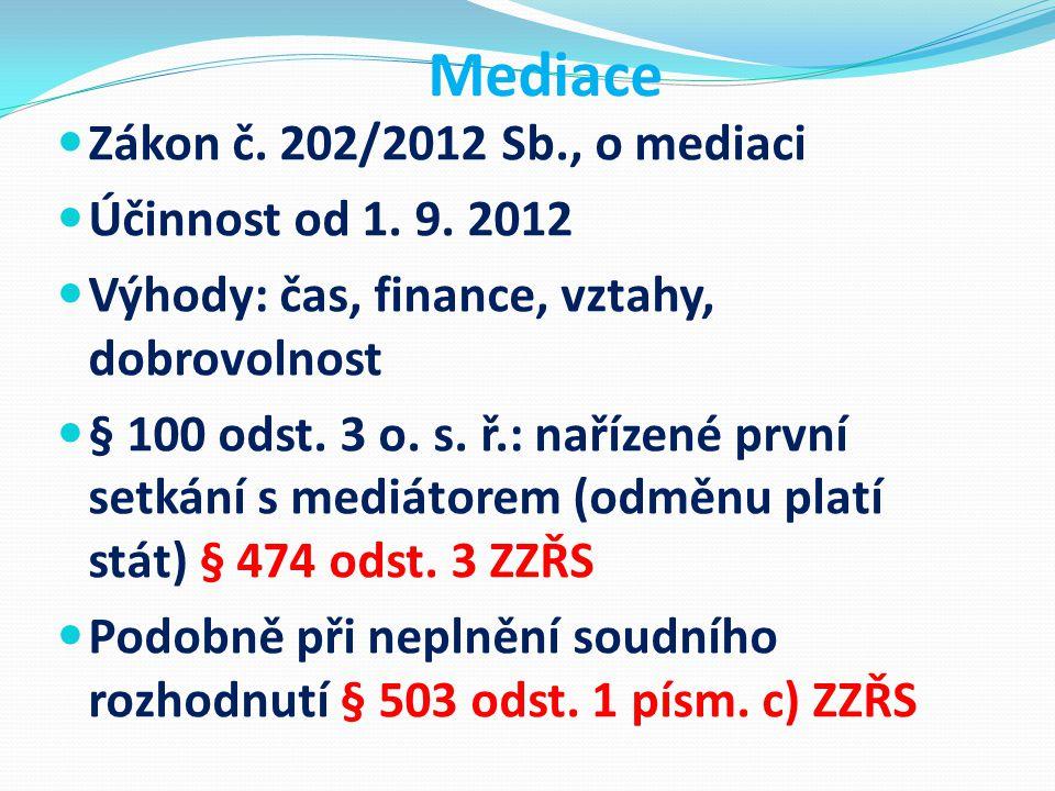 Mediace Zákon č. 202/2012 Sb., o mediaci Účinnost od 1. 9. 2012
