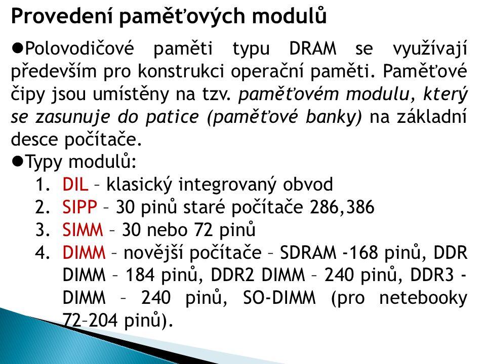 Provedení paměťových modulů