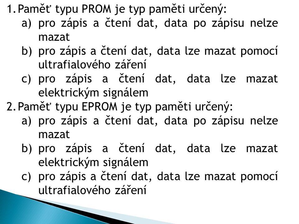 Paměť typu PROM je typ paměti určený: