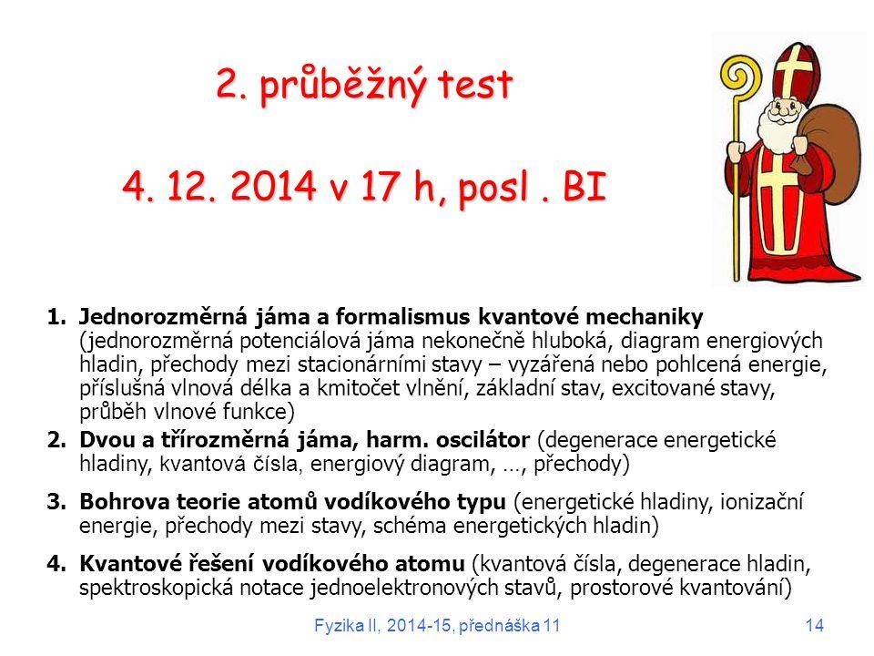 2. průběžný test 4. 12. 2014 v 17 h, posl . BI