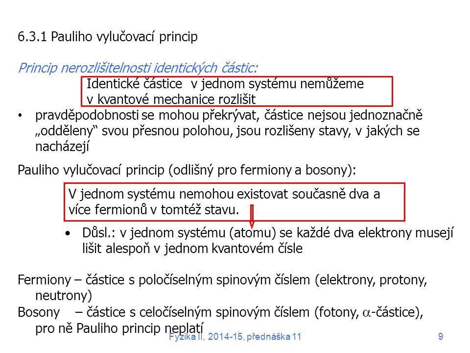 6.3.1 Pauliho vylučovací princip