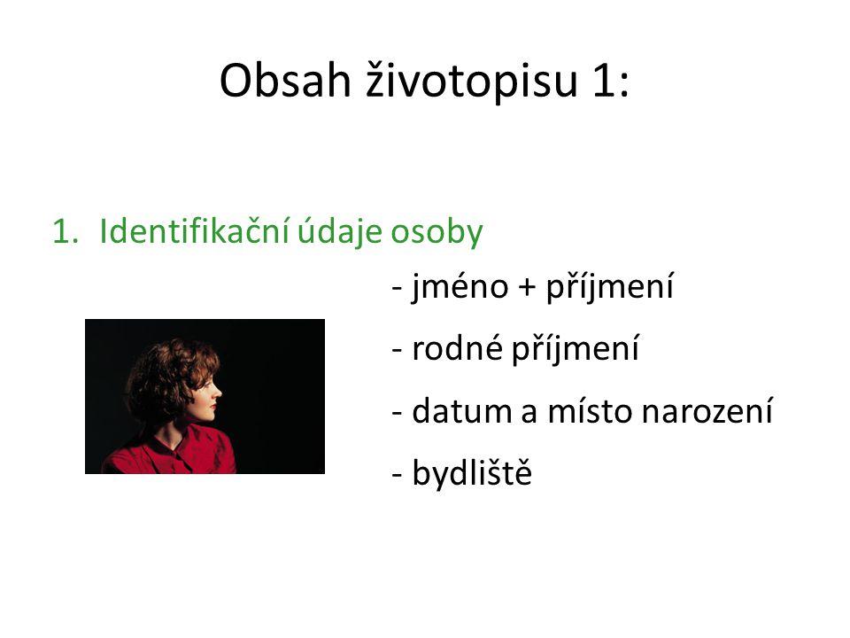 Obsah životopisu 1: Identifikační údaje osoby - jméno + příjmení