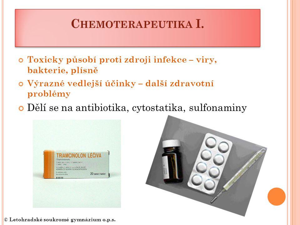 Chemoterapeutika I. Dělí se na antibiotika, cytostatika, sulfonaminy