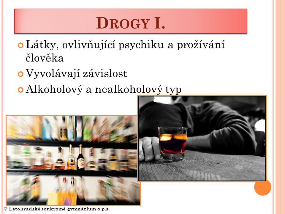 Drogy I. Látky, ovlivňující psychiku a prožívání člověka