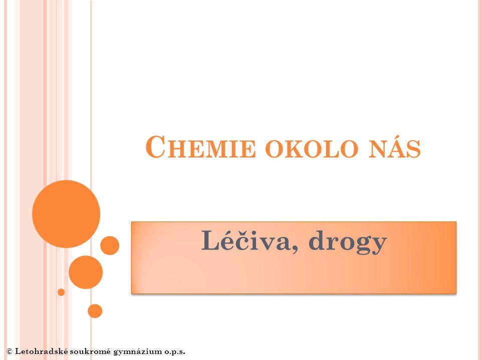 Chemie okolo nás Léčiva, drogy © Letohradské soukromé gymnázium o.p.s.