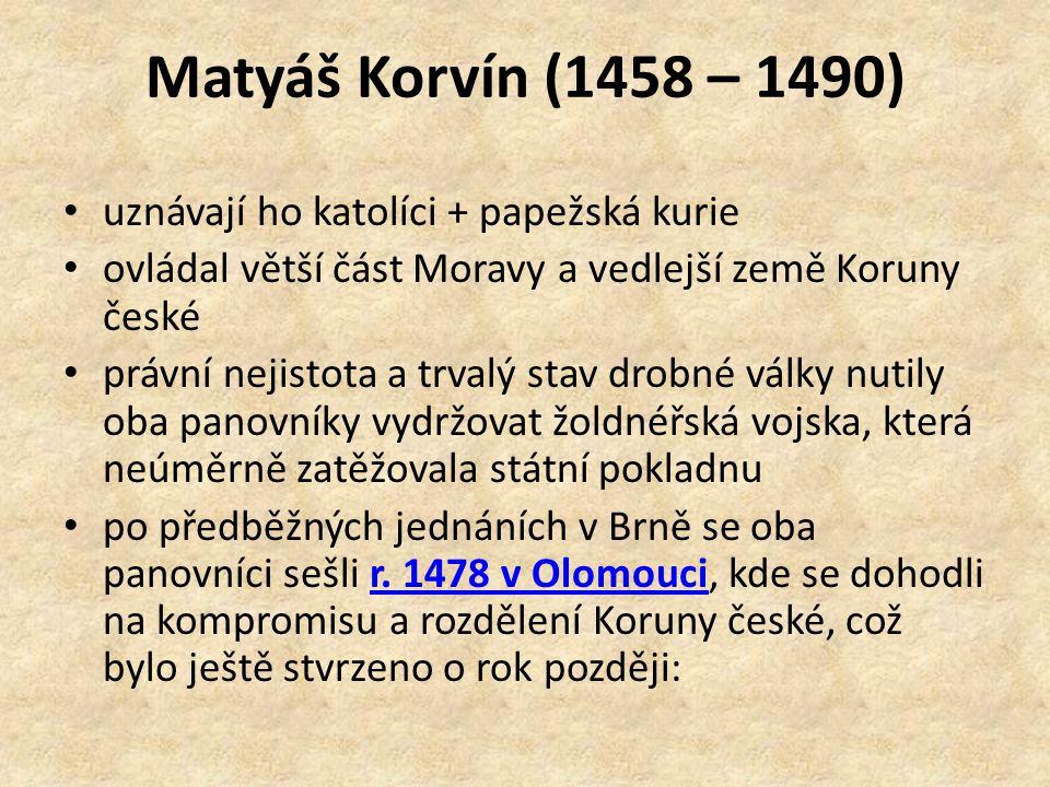 Matyáš Korvín (1458 – 1490) uznávají ho katolíci + papežská kurie