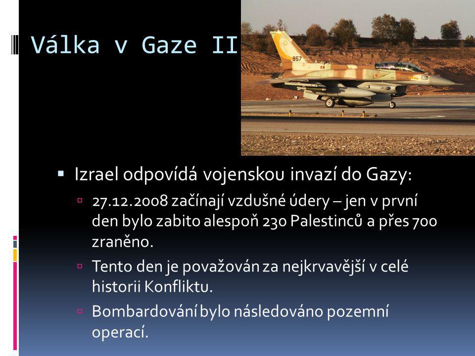 Válka v Gaze II Izrael odpovídá vojenskou invazí do Gazy: