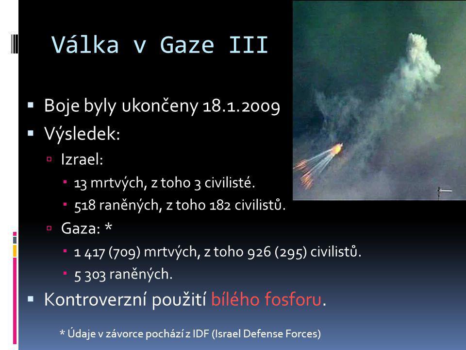 Válka v Gaze III Boje byly ukončeny 18.1.2009 Výsledek: