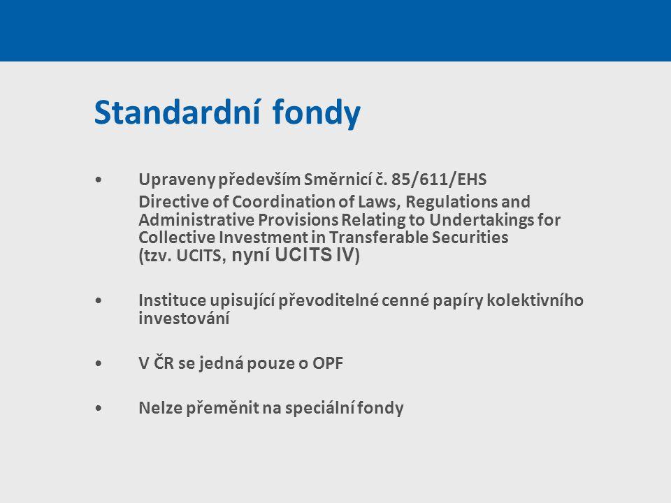 Standardní fondy Upraveny především Směrnicí č. 85/611/EHS