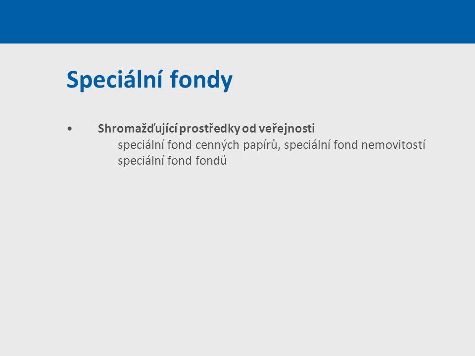 Speciální fondy Shromažďující prostředky od veřejnosti