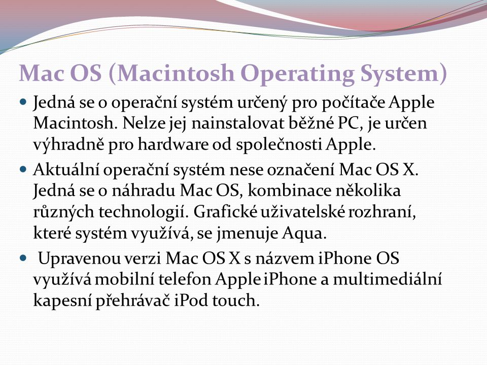 Mac OS (Macintosh Operating System)