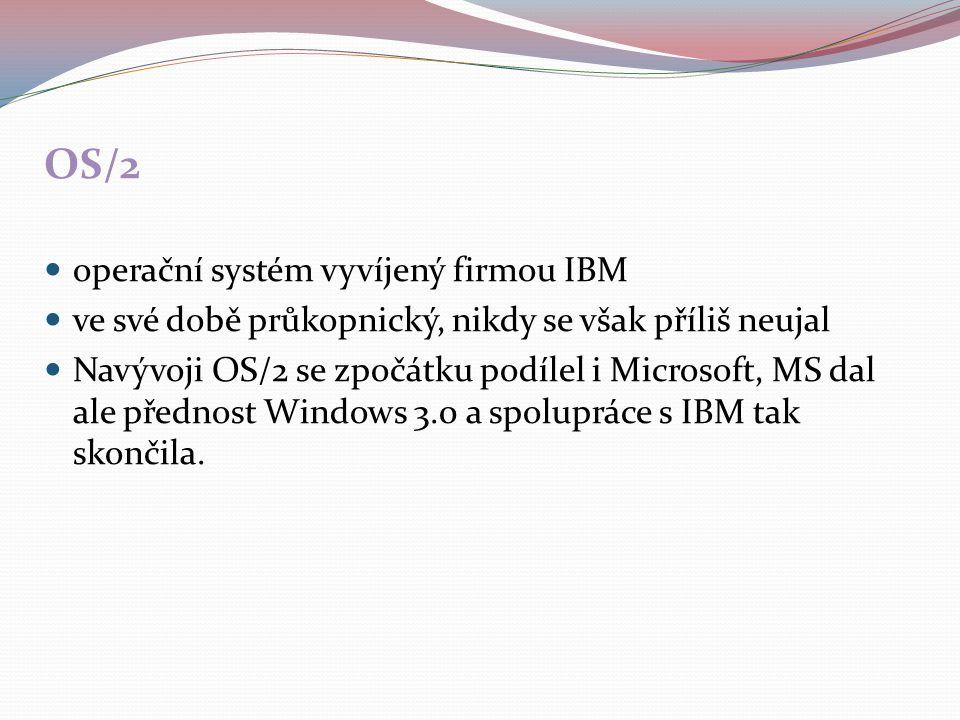 OS/2 operační systém vyvíjený firmou IBM