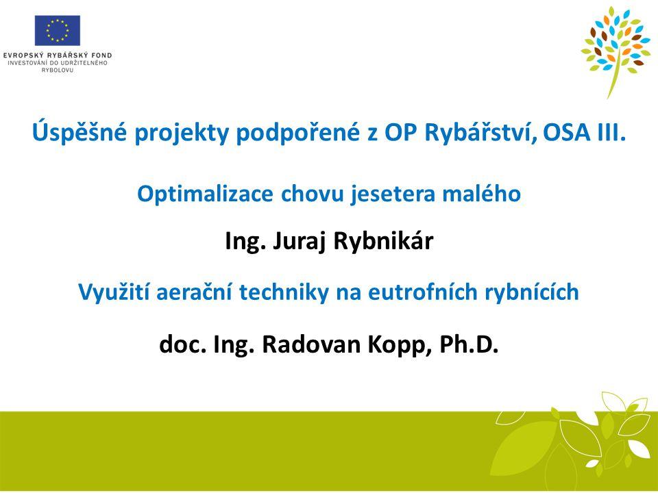 Úspěšné projekty podpořené z OP Rybářství, OSA III.