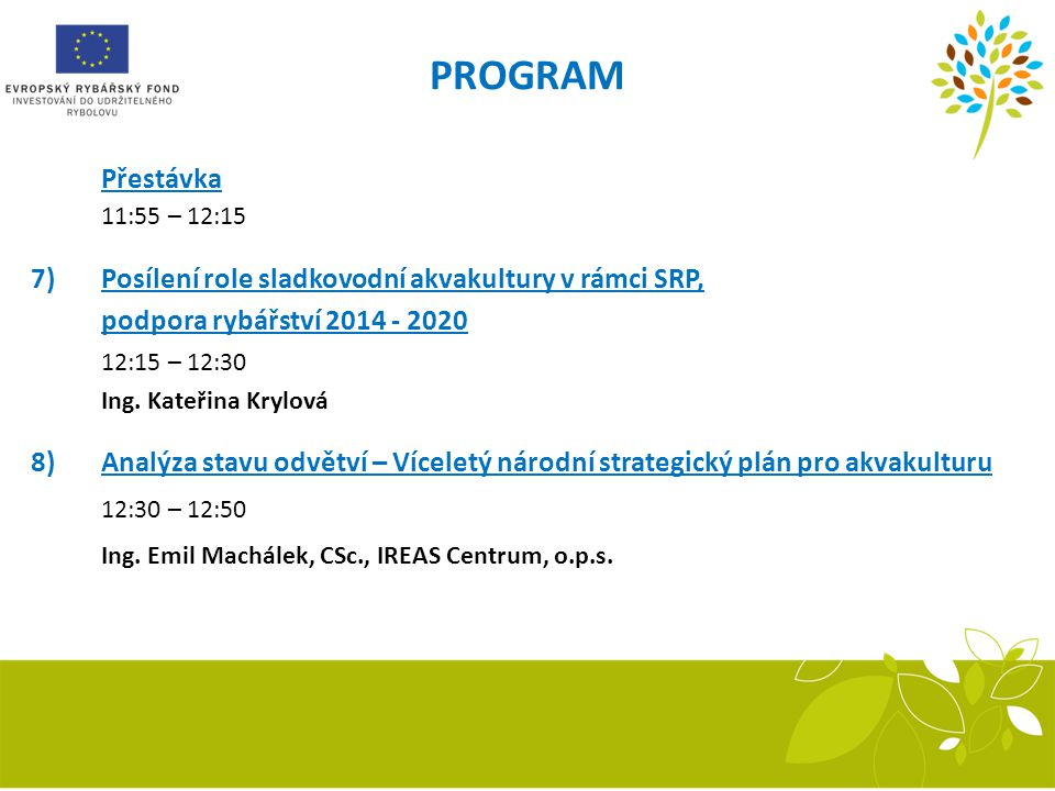 PROGRAM 12:30 – 12:50 Ing. Emil Machálek, CSc., IREAS Centrum, o.p.s.