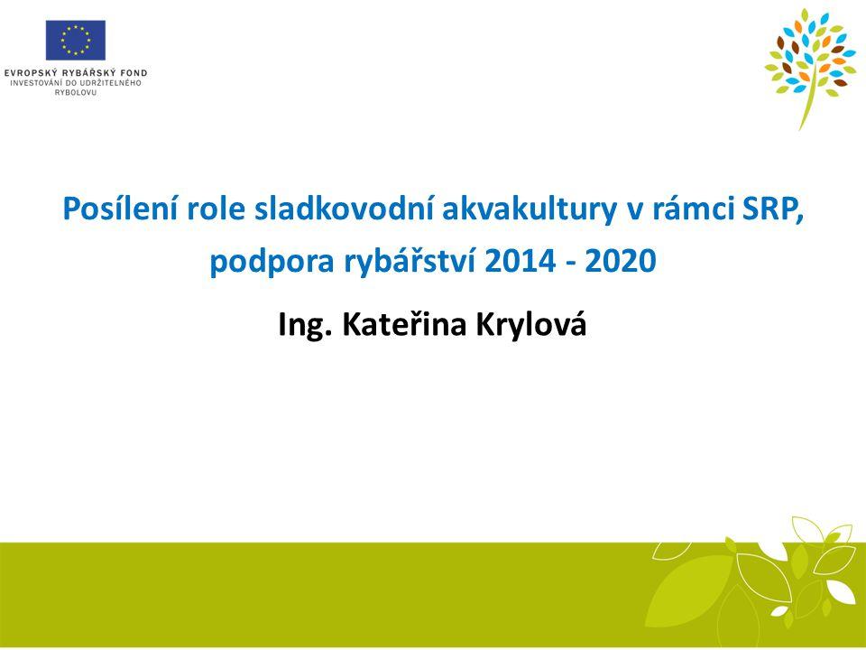 Posílení role sladkovodní akvakultury v rámci SRP,