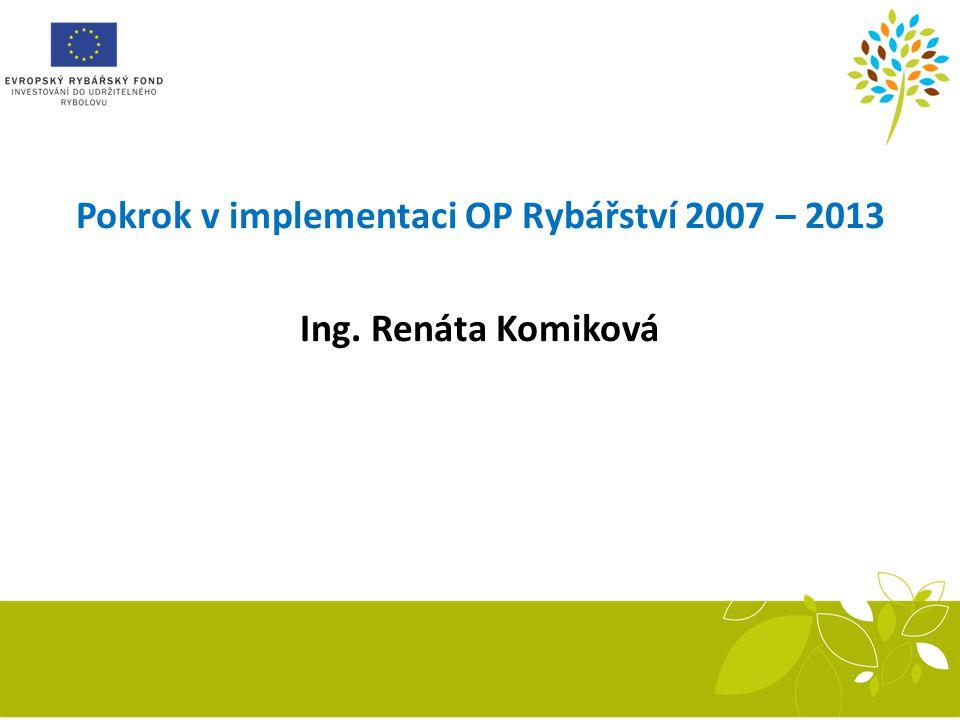Pokrok v implementaci OP Rybářství 2007 – 2013