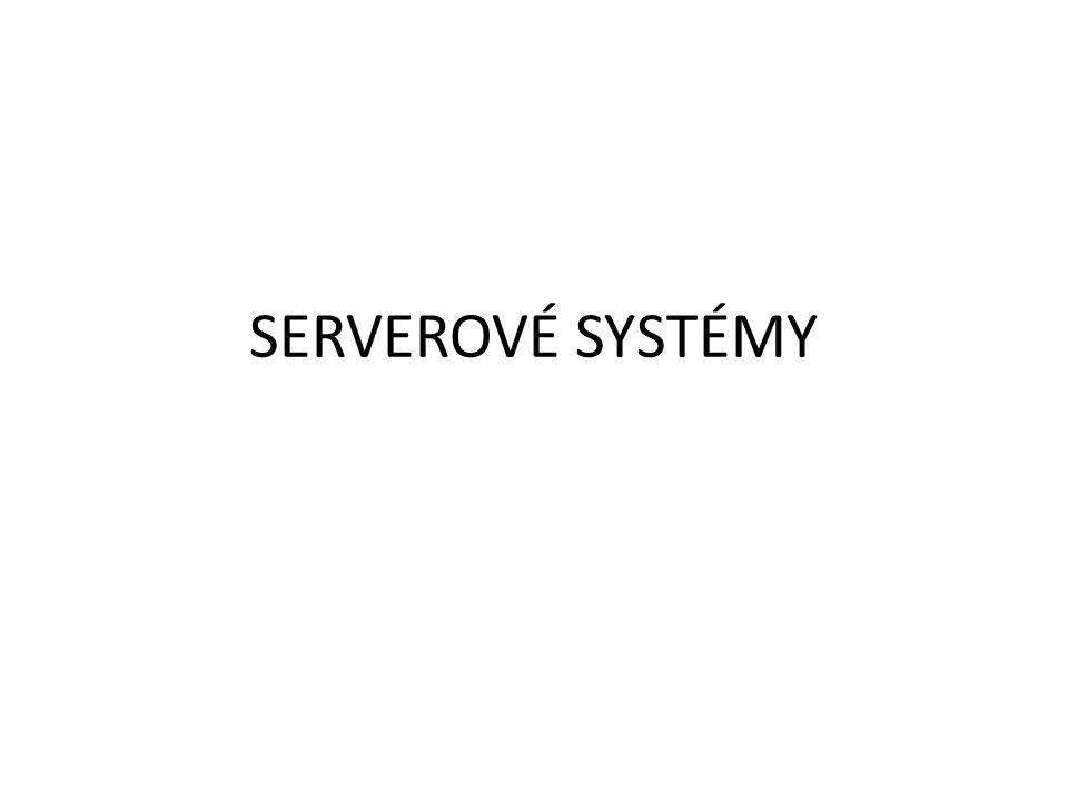 SERVEROVÉ SYSTÉMY