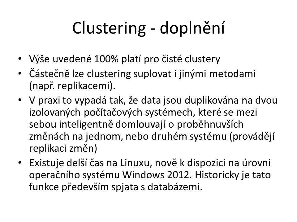 Clustering - doplnění Výše uvedené 100% platí pro čisté clustery
