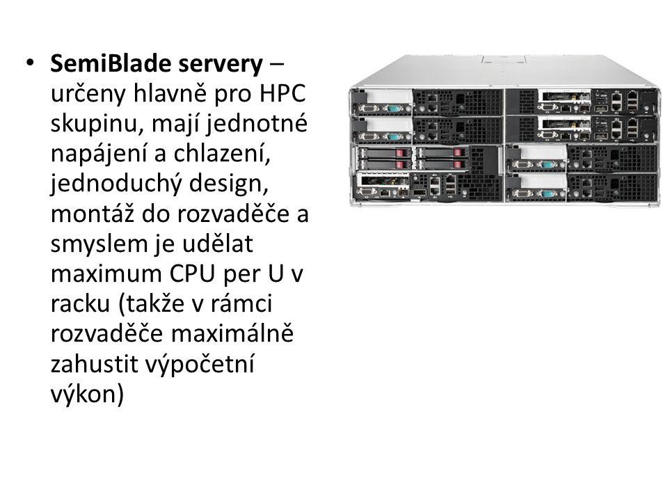SemiBlade servery – určeny hlavně pro HPC skupinu, mají jednotné napájení a chlazení, jednoduchý design, montáž do rozvaděče a smyslem je udělat maximum CPU per U v racku (takže v rámci rozvaděče maximálně zahustit výpočetní výkon)