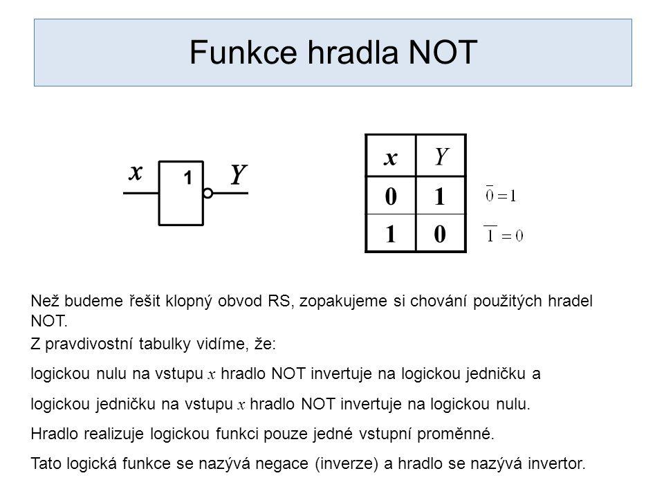 Funkce hradla NOT x. Y. 1. Než budeme řešit klopný obvod RS, zopakujeme si chování použitých hradel NOT.
