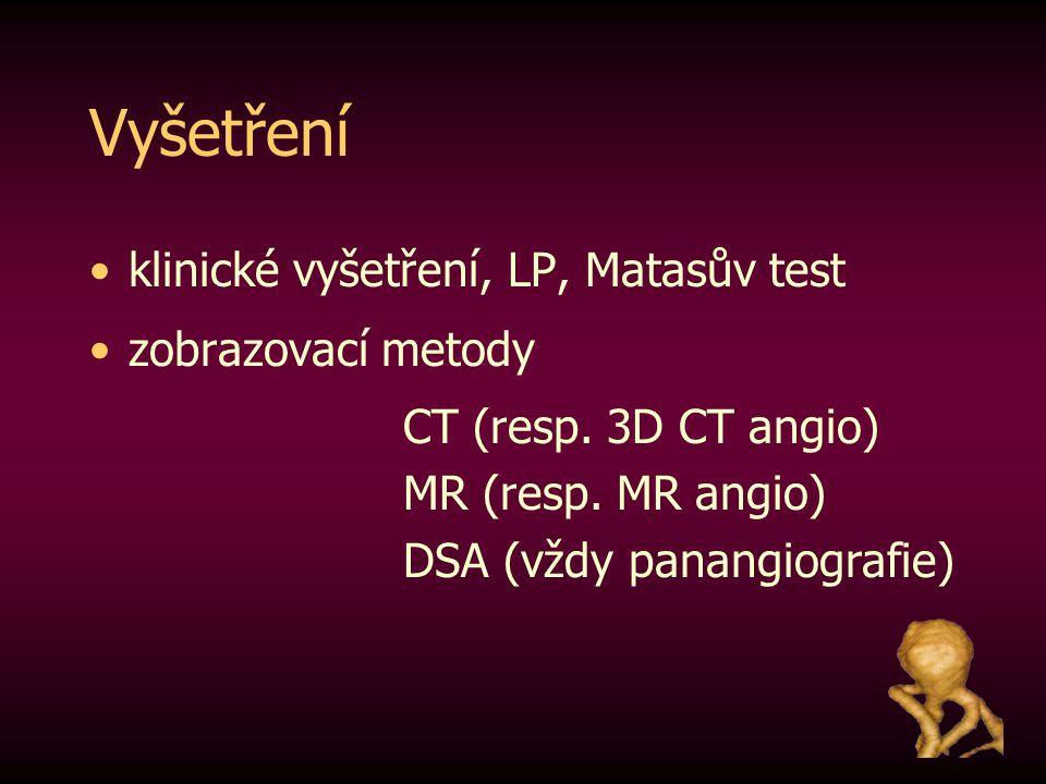 Vyšetření klinické vyšetření, LP, Matasův test zobrazovací metody