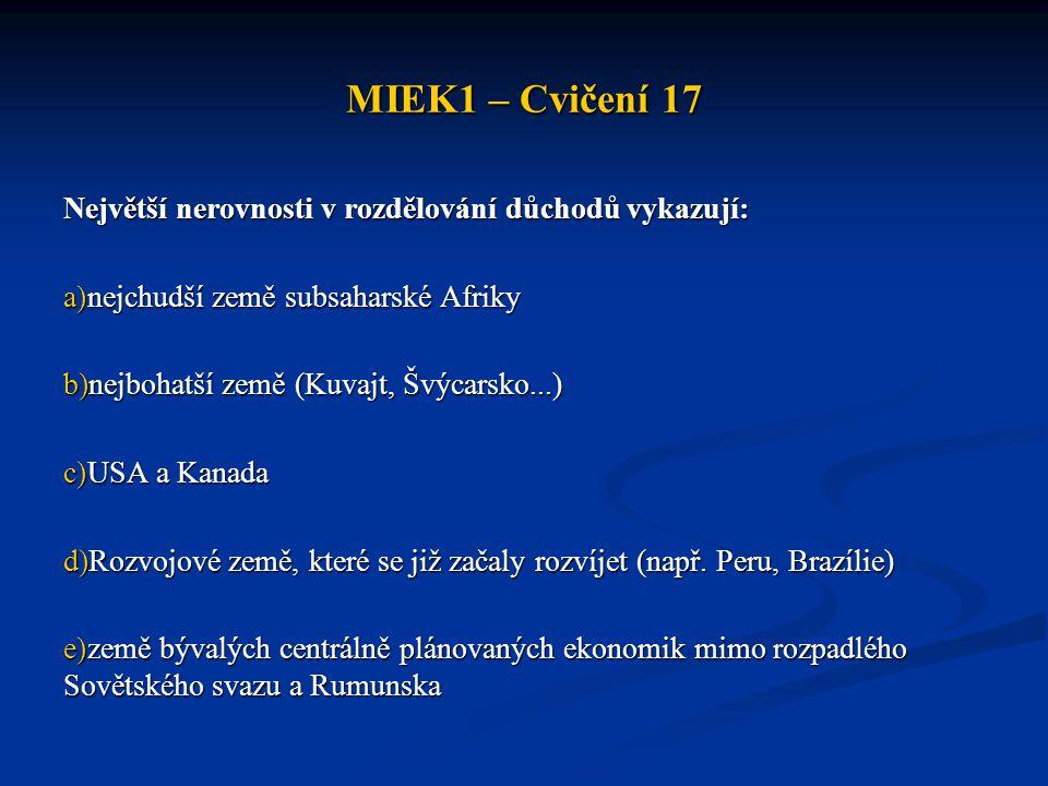 MIEK1 – Cvičení 17 Největší nerovnosti v rozdělování důchodů vykazují: