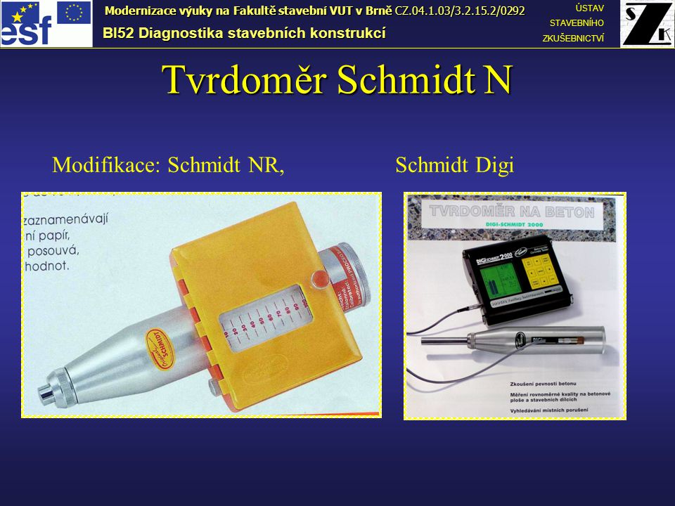 Tvrdoměr Schmidt N Modifikace: Schmidt NR, Schmidt Digi