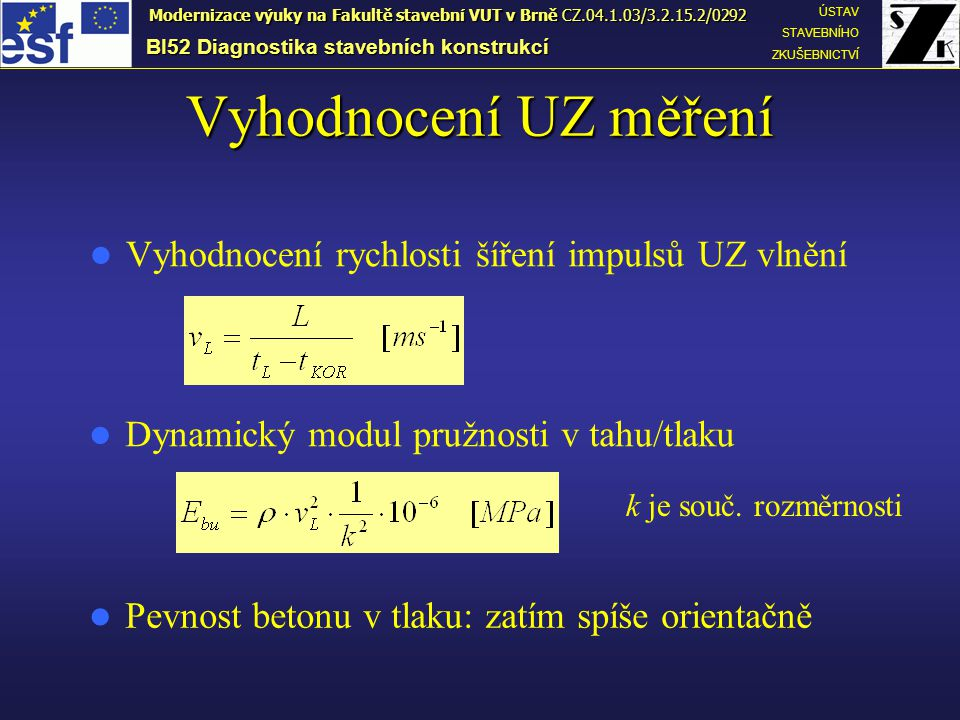 Vyhodnocení UZ měření Vyhodnocení rychlosti šíření impulsů UZ vlnění