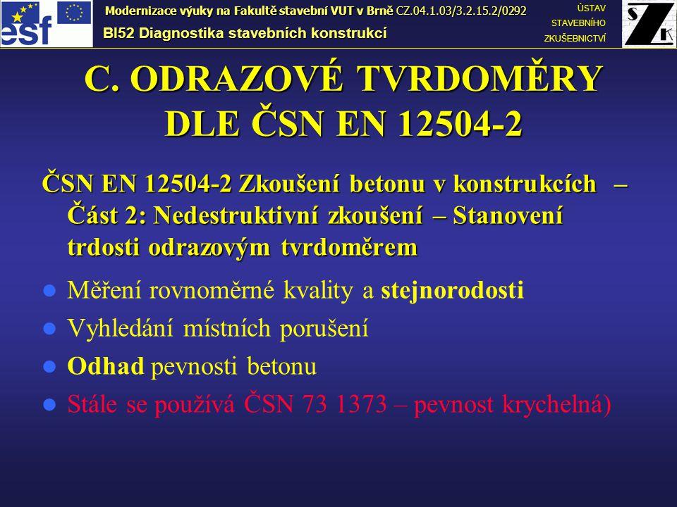 C. ODRAZOVÉ TVRDOMĚRY DLE ČSN EN 12504-2